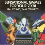 Sensational Games For Your ZX81