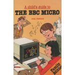 A Child's Guide ro the BBC Micro.