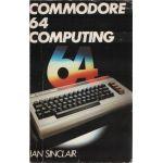 Ian Sinclair. Commodore 64 Computing