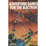 Adventure Games for the Electron.