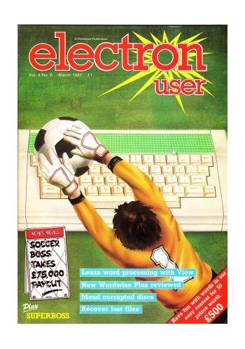 Electron User Vol. 4 No.6 March 1987