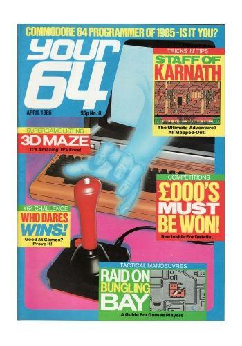 Your 64 & VIC 20 NO.8 April 1985