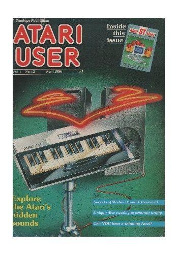 Atari User. Vol.1. No.12. April 1986.