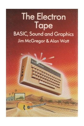 The Electron Tape. BASIC, Sound & Graphics.